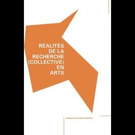 Réalités de la recherche (collective) en arts