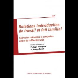 Relations individuelles de travail et fait familial. Approches nationales et comparées autour de la Méditerranée