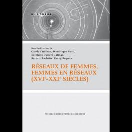 Réseaux de femmes, femmes en réseaux (XVIe - XXIe siècles)