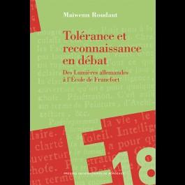 Tolérance et reconnaissance en débat. Des Lumières allemandes à l'École de Francfort