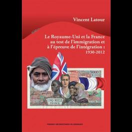 Royaume-Uni et la France au test de l'immigration et à l'épreuve de l'intégration: 1930-2012 (Le)