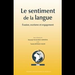 Sentiment de la langue (Le). Évasion, exotisme et engagement
