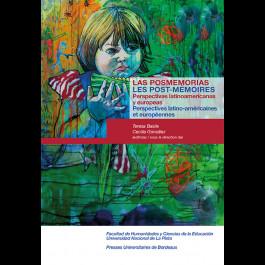 Les post-mémoires. Perspectives latino-américaines et européennes - Las posmemorias. Perspectivas latinoamericanas y europeas