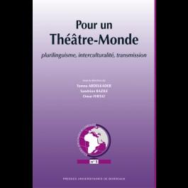 Pour un Théâtre-Monde. Plurilinguisme, interculturalité, transmission