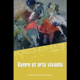Horizons/Théâtre 10-11 - Genre et arts vivants