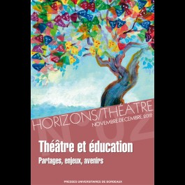 Horizons/Théâtre N°2. Théâtre et éducation. Partages, enjeux et avenir