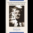 Eidôlon 87 : Poétiques de Jean Cayrol. « Les mots sont aussi des demeures »