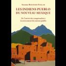 Les Indiens pueblo du Nouveau-Mexique. De l'arrivée des conquistadors à la souveraineté des nations pueblo