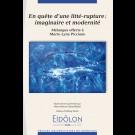 Eidôlon 88 : En quête d'une litté-rupture:imaginaire et modernité - Mélanges offerts à Marie-Lyne Piccione