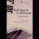 Stylistique de l'Archaïsme - Colloque de Cerisy