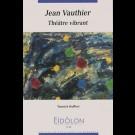 Eidôlon 89 : Jean Vauthier - Théâtre vibrant