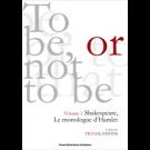 To be or not to be. Shakespeare, le monologue d'Hamlet (Vol. I)