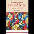 Autobiographies d'intellectuels égyptiens : Ahmad Amin, Salama Musa, Tawfiq al-Hakim. Subjectivité, identité et vérité