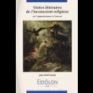 Eidôlon 93 : Visites littéraires de l'inconscient religieux ou l'appartenance à l'œuvre