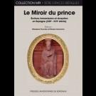 Miroir du prince (Le). Écriture, transmission et réception en Espagne (XIIIe-XVIe siècle)