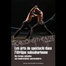 Les arts du spectacle dans l'Afrique subsaharienne. Des formes cultuelles aux manifestations spectaculaires – Horizons/Théâtre 13