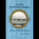 Droits des pêcheurs espagnols dans l'Europe bleue (Les)