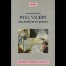 Paul Valéry une poétique en poèmes