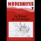 Le retour à l'archaïque – Modernités 7