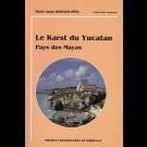 Karst du Yucatan (Le). Pays des Mayas