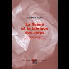 Scène et la fabrique des corps (La). Ethnoscénologie du spectacle vivant en Occident (Ve siècle avant J.-C. - XVIIIe siècle)