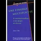 Étrange multiplicité, le constitutionnalisme à une époque de diversité (Une)