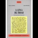 Lenga del Trobar (La). Precís de gramatica d'occitan ancian. / La langue du Trobar. Précis de grammaire d'ancien occitan