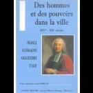 Hommes et des pouvoirs dans la ville XIVe - XXe siècles (Des)