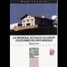 Pratique actuelle du droit coutumier en Pays basque (La)