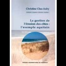 Gestion de l'érosion des côtes : l'exemple aquitain  (La)