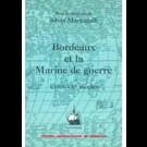 Bordeaux et la Marine de guerre (XVIIe-XXe siècles)
