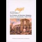 France d'Ancien Régime (La). Textes et documents, 1484-1789