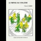 Repas au collège (Le). Aspects psychosociologiques de la commensalité scolaire