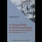 Le Voyage d'Italie de Pierre-Louis Moreau. Journal intime d'un architecte des Lumières (1754-1757)