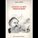 Eugène le Roy, périgourdin : un romancier militant et sa province