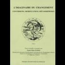 Imaginaire du changement au XVIe siècle (L'); conversions, modifications, métamorphoses