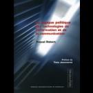 Logique politique des technologies de l'information et de la communication (La)