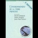 L'environnement de la terre primitive (2e édition)