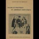 Église et politique en Amérique hispanique (XVIe-XVIIIe siècles)
