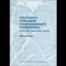 Politiques publiques d'aménagement touristique. Objectifs, méthodes, effets
