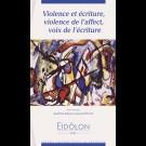 Eidôlon 81 : Violence et écriture, violence de l'affect, voix de l'écriture