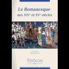 Eidôlon 83 : Le Romanesque aux XIVe et XVe siècles