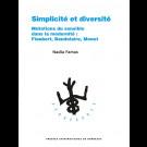 Simplicité et diversité. Mutations du sensible dans la modernité : Flaubert, Baudelaire, Monet