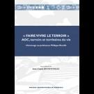 FAIRE VIVRE LE TERROIR AOC, terroirs et territoires du vin - Hommage au professeur Philippe Roudié