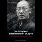 Confucianisme et conservatisme au Japon. La trajectoire intellectuelle de Yasuoka Masahiro (1898-1983)