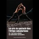 Les arts du spectacle dans l'Afrique subsaharienne (vol. I). Des formes cultuelles aux manifestations spectaculaires – Horizons/Théâtre 13