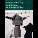 Pratiques et Esthétique de la Déviance en Amérique du Nord
