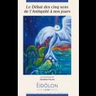 Eidôlon 109 - Débat des cinq sens de l'Antiquité à nos jours (Le)