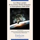 Eidôlon 111 - Les Dieux cachés de la science fiction française et francophone (1950-2010)