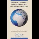 Eidôlon 114 - Ahmadou Kourouma : mémoire vivante de la géopolitique en Afrique